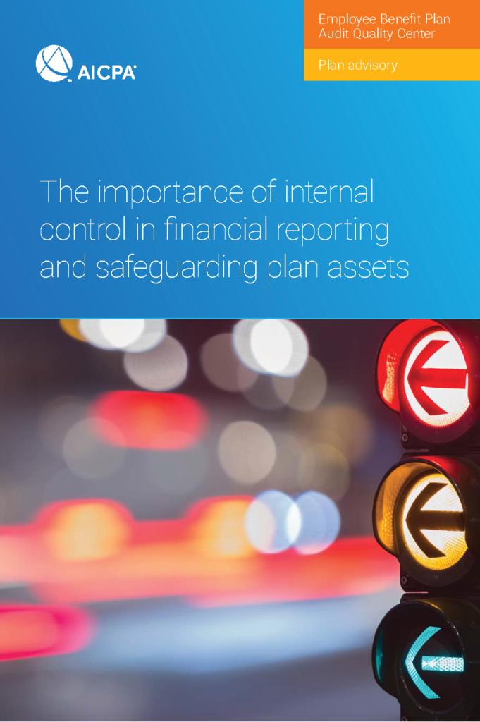 EMPLOYEE BENEFIT PLAN ADVISORY: THE IMPORTANCE OF INTERNAL CONTROLS