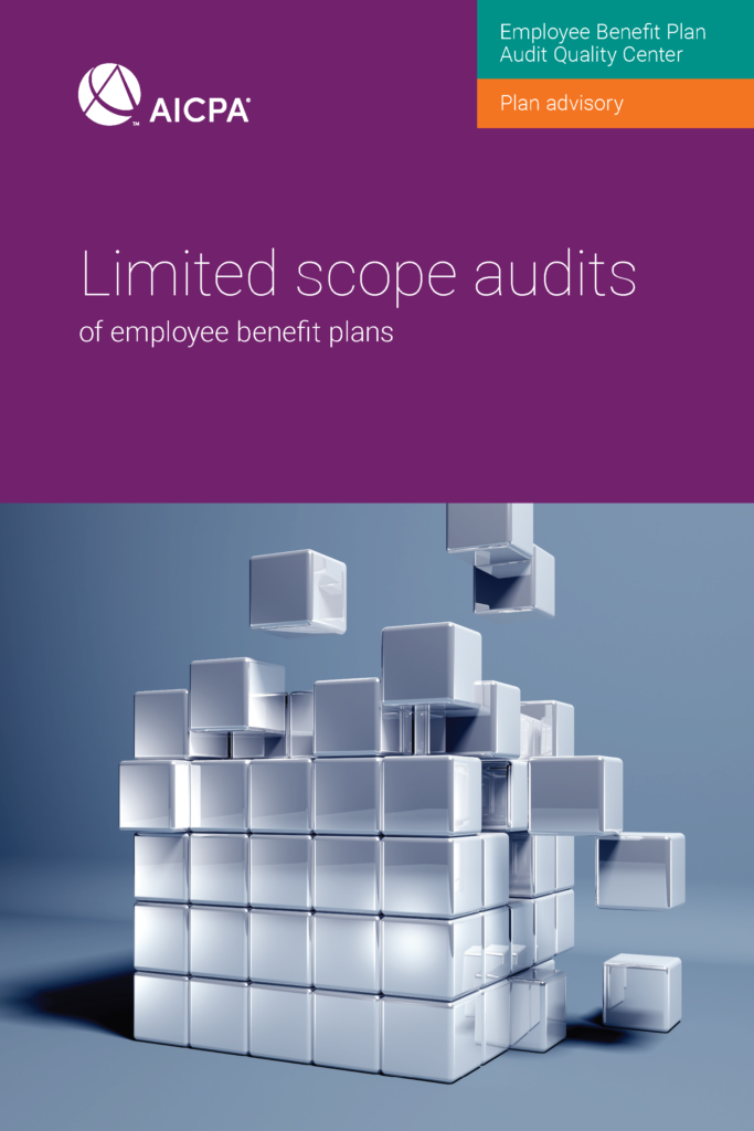 EMPLOYEE BENEFIT PLAN ADVISORY: LIMITED SCOPE AUDITS