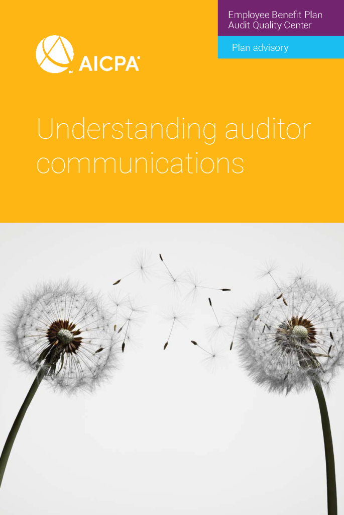 EMPLOYEE BENEFIT PLAN ADVISORY: UNDERSTANDING AUDITOR COMMUNICATIONS