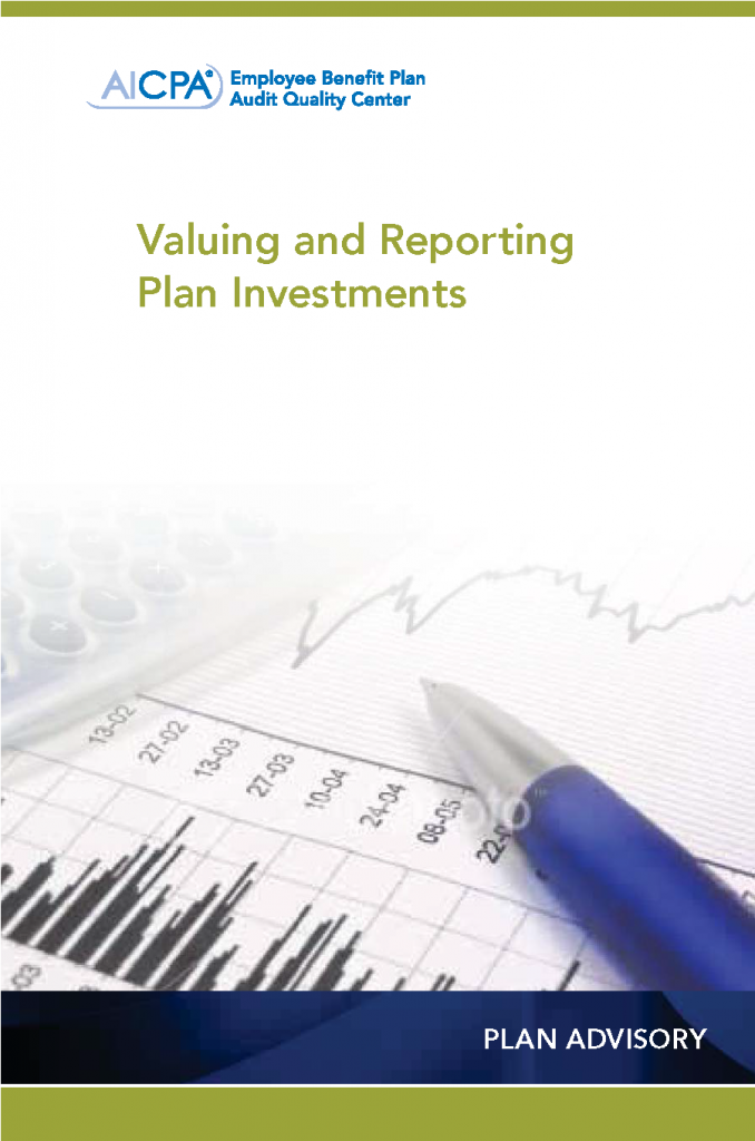 EMPLOYEE BENEFIT PLAN ADVISORY: VALUING AND REPORTING PLAN INVESTMENTS