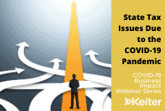 State Tax Issues Due to the COVID-19 Pandemic
