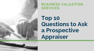 Top 10 Questions to Ask Business Valuation Appraiser