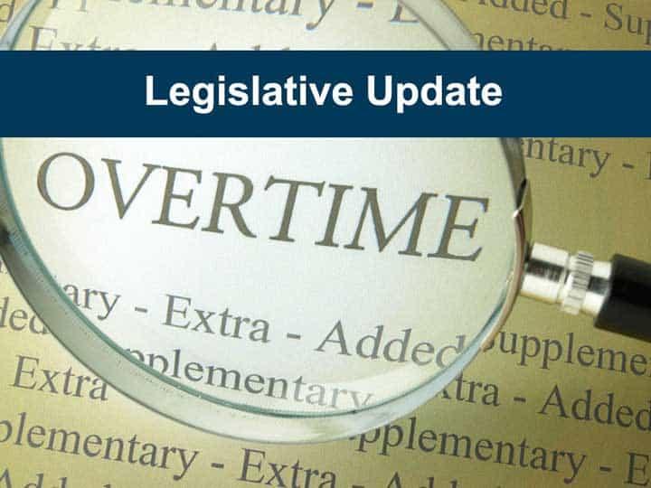 Legislative Update on FLSA Overtime Regulations